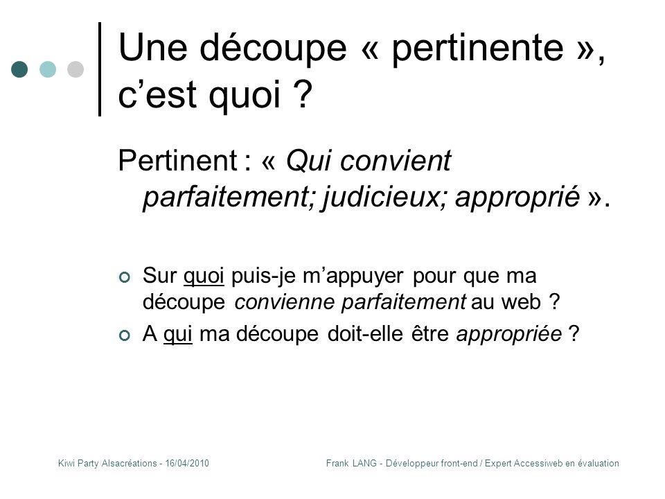 Frank LANG - Développeur front-end / Expert Accessiweb en évaluationKiwi Party Alsacréations - 16/04/2010 Questions…