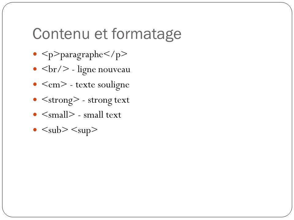 Contenu et formatage paragraphe - ligne nouveau - texte souligne - strong text - small text