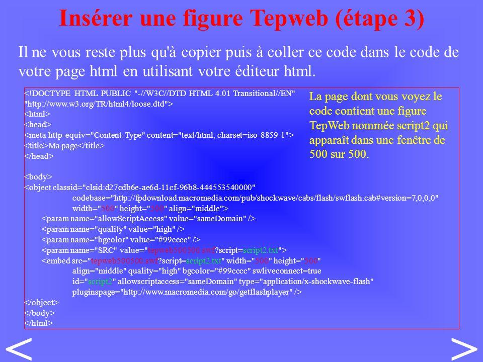 Il ne vous reste plus qu à copier puis à coller ce code dans le code de votre page html en utilisant votre éditeur html.