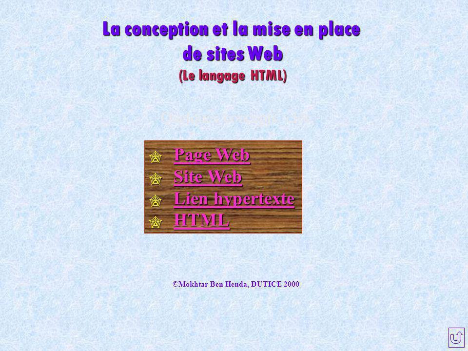 Quelques concepts clés  Page Web Page Web Page Web  Site Web Site Web Site Web  Lien hypertexte Lien hypertexte Lien hypertexte  HTML HTML La conc
