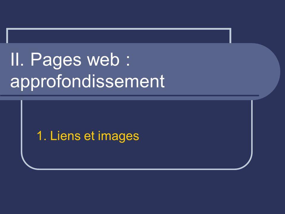 II. Pages web : approfondissement 1. Liens et images