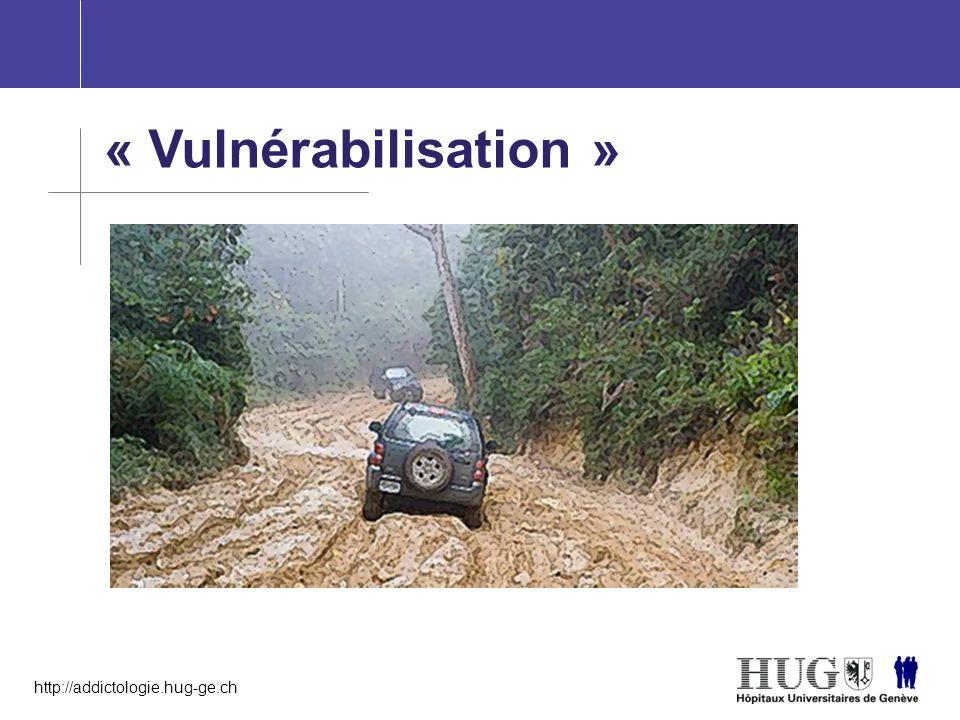 http://addictologie.hug-ge.ch « Vulnérabilisation »