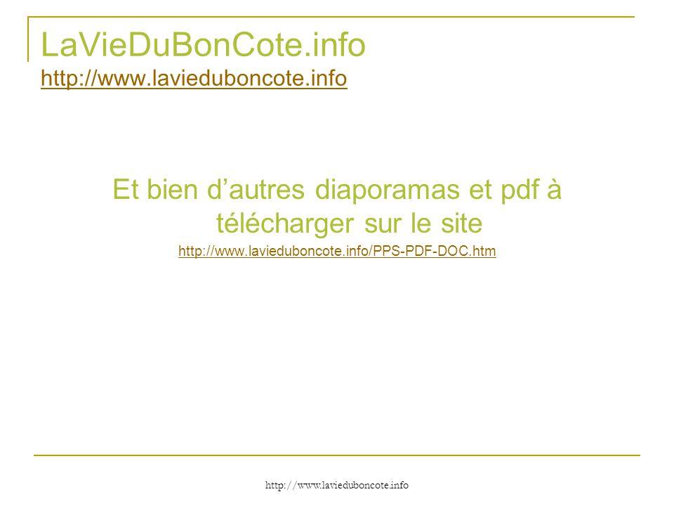 http://www.lavieduboncote.info LaVieDuBonCote.info http://www.lavieduboncote.info http://www.lavieduboncote.info Et bien d'autres diaporamas et pdf à