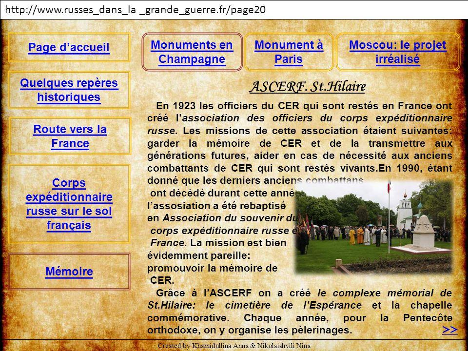 En 1923 les officiers du CER qui sont restés en France ont créé l'association des officiers du corps expéditionnaire russe. Les missions de cette asso