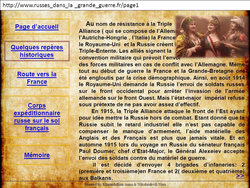 >> http://www.russes_dans_la _grande_guerre.fr/page1 Au nom de résistance à la Triple Alliance ( qui se compose de l'Allemagne, l'Autriche-Hongrie, l'