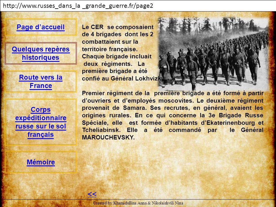 http://www.russes_dans_la _grande_guerre.fr/page2 Le CER se composaient de 4 brigades dont les 2 combattaient sur la territoire française. Chaque brig