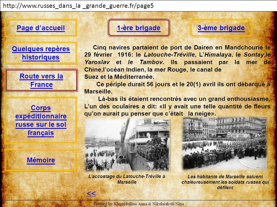 3e brigade http://www.russes_dans_la _grande_guerre.fr/page6 La 3-ème brigade est partie d'Arkhangelsk.