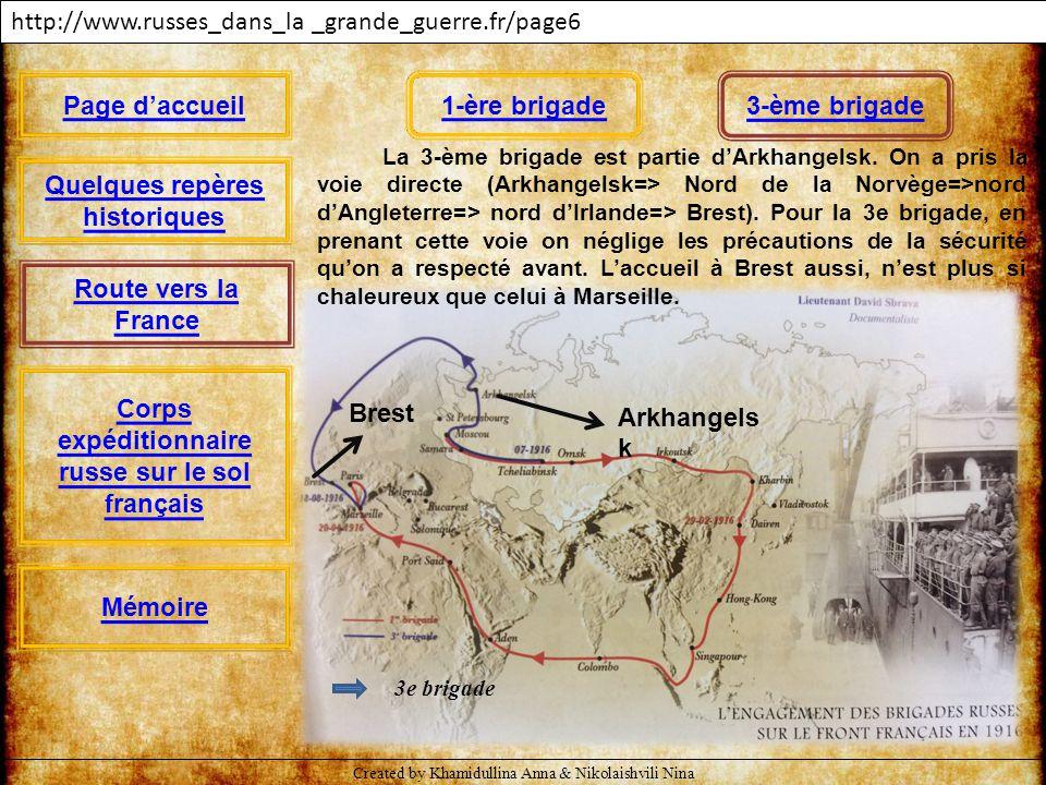 3e brigade http://www.russes_dans_la _grande_guerre.fr/page6 La 3-ème brigade est partie d'Arkhangelsk. On a pris la voie directe (Arkhangelsk=> Nord