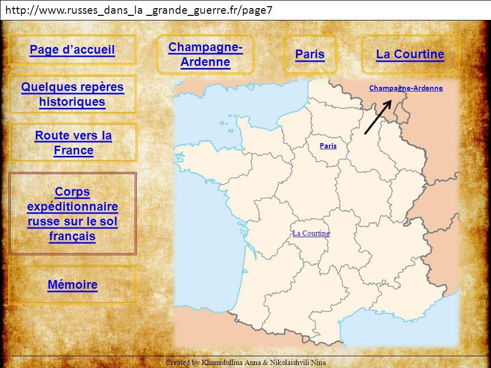 http://www.russes_dans_la _grande_guerre.fr/page7 Page d'accueil Quelques repères historiques Mémoire Corps expéditionnaire russe sur le sol français