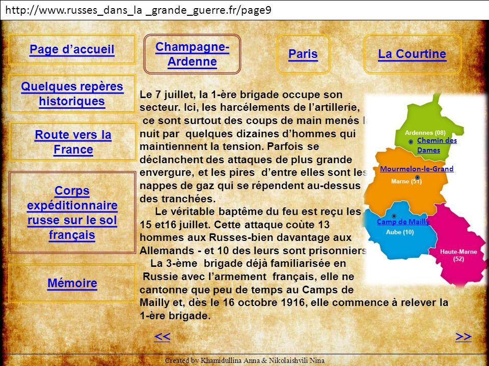 http://www.russes_dans_la _grande_guerre.fr/page9 >><< Le 7 juillet, la 1-ère brigade occupe son secteur. Ici, les harcélements de l'artillerie, ce so