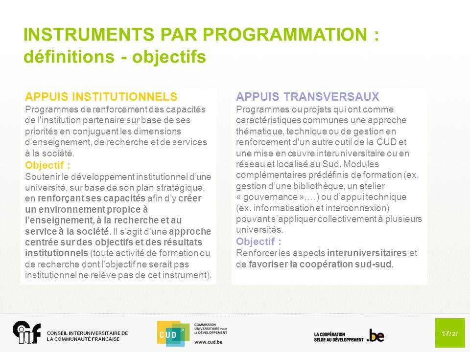 17 / 27 INSTRUMENTS PAR PROGRAMMATION : définitions - objectifs APPUIS TRANSVERSAUX Programmes ou projets qui ont comme caractéristiques communes une