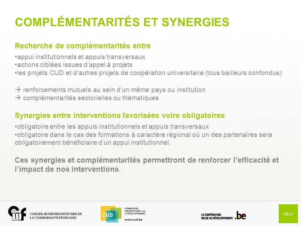 19 / 27 COMPLÉMENTARITÉS ET SYNERGIES Recherche de complémentarités entre appui institutionnels et appuis transversaux actions ciblées issues d'appel