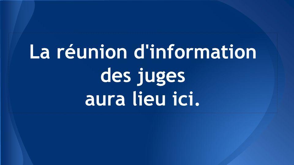 La réunion d information des juges aura lieu ici.