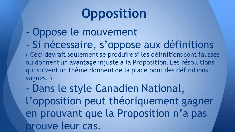 - Oppose le mouvement - Si nécessaire, s'oppose aux définitions ( Ceci devrait seulement se produire si les définitions sont fausses ou donnent un avantage injuste a la Proposition.
