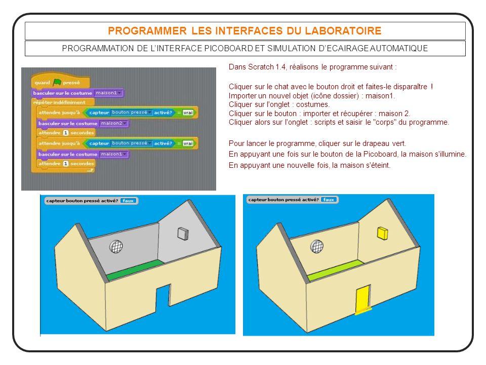 PROGRAMMER LES INTERFACES DU LABORATOIRE PROGRAMMATION DE L'INTERFACE PICOBOARD ET SIMULATION D'ECAIRAGE AUTOMATIQUE Dans Scratch 1.4, réalisons le pr