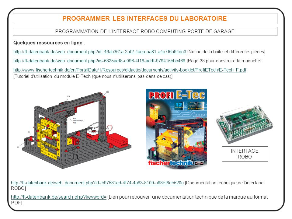 http://www.fischertechnik.de/en/PortalData/1/Resources/didactic/documents/activity-booklet/ProfiETech/E-Tech_F.pdf [Tutoriel d'utilisation du module E