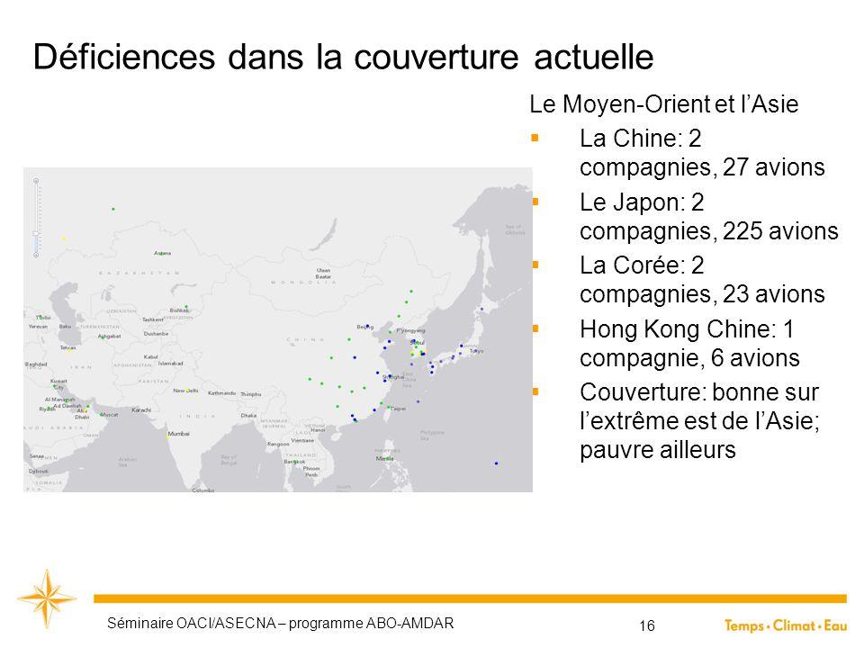 Déficiences dans la couverture actuelle Le Moyen-Orient et l'Asie  La Chine: 2 compagnies, 27 avions  Le Japon: 2 compagnies, 225 avions  La Corée: