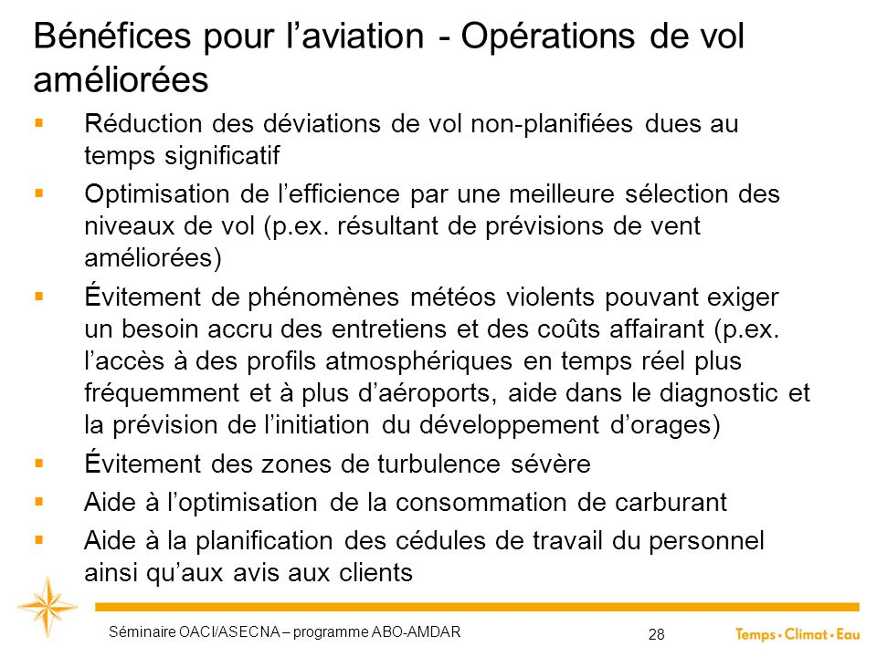 Bénéfices pour l'aviation - Opérations de vol améliorées Séminaire OACI/ASECNA – programme ABO-AMDAR 28  Réduction des déviations de vol non-planifié