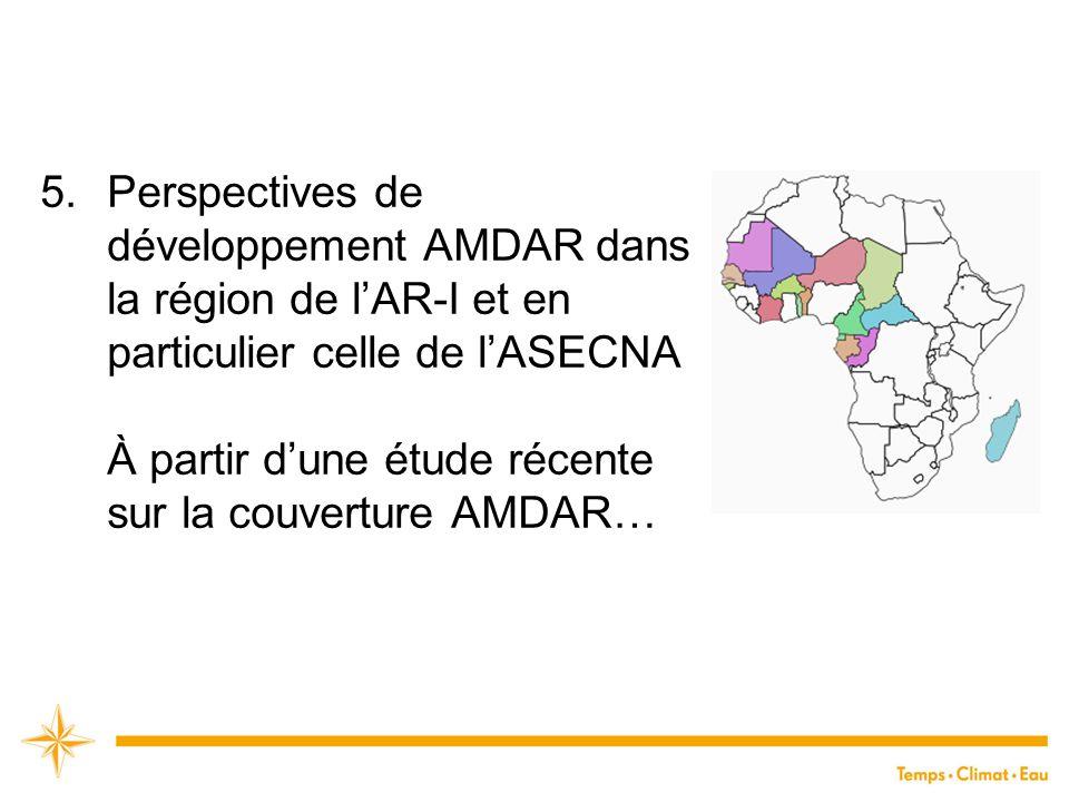 5.Perspectives de développement AMDAR dans la région de l'AR-I et en particulier celle de l'ASECNA À partir d'une étude récente sur la couverture AMDA