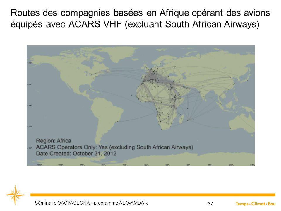 Routes des compagnies basées en Afrique opérant des avions équipés avec ACARS VHF (excluant South African Airways) Séminaire OACI/ASECNA – programme A
