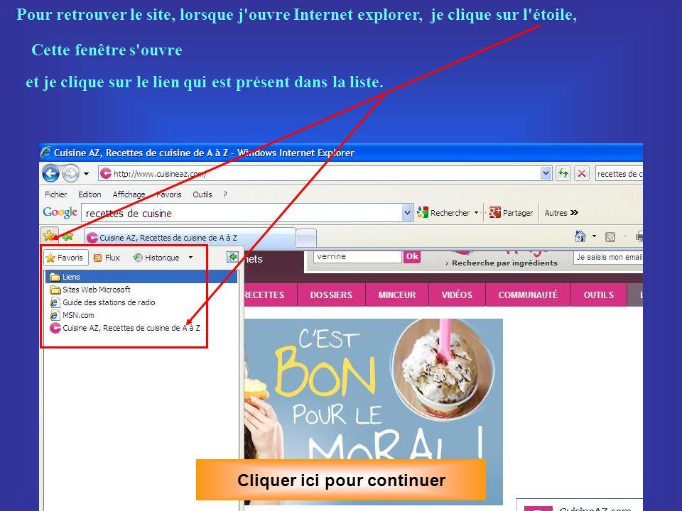 Cliquer ici pour continuer B- Mettre en favoris avec INTERNET EXPLORER Deux solutions : soit cliquer sur le menu favoris puis option Ajouter aux favoris Soit faire un clic droit sur la page, le menu contextuel s ouvre et choisir l option Ajouter aux favoris (clic gauche)