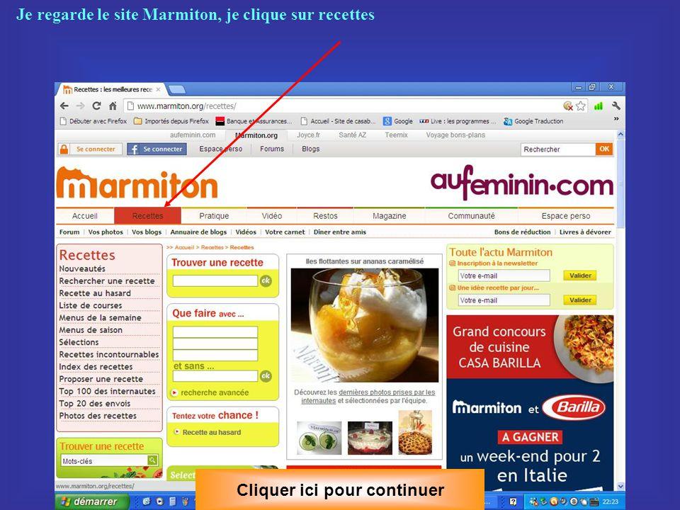 Je regarde le site Marmiton, je clique sur recettes Cliquer ici pour continuer