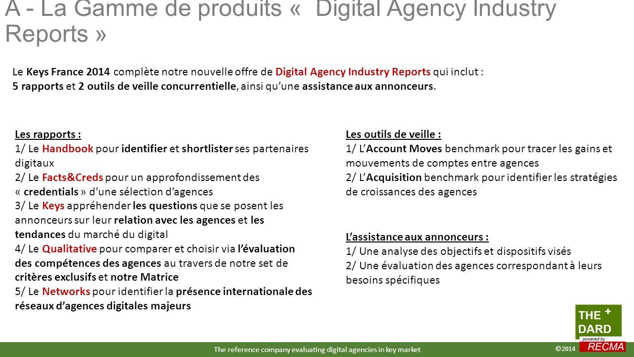 Le Keys France 2014 complète notre nouvelle offre de Digital Agency Industry Reports qui inclut : 5 rapports et 2 outils de veille concurrentielle, ainsi qu'une assistance aux annonceurs.