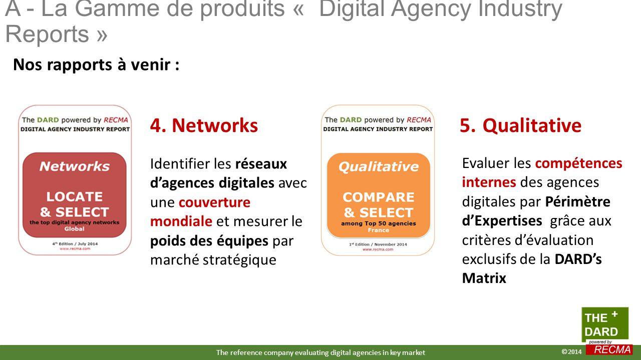 Nos rapports à venir : Evaluer les compétences internes des agences digitales par Périmètre d'Expertises grâce aux critères d'évaluation exclusifs de la DARD's Matrix 5.
