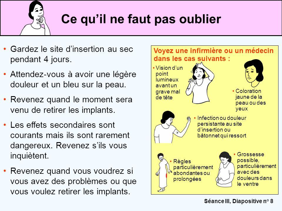 Séance III, Diapositive n o 8 Voyez une infirmière ou un médecin dans les cas suivants : Coloration jaune de la peau ou des yeux Grossesse possible, p