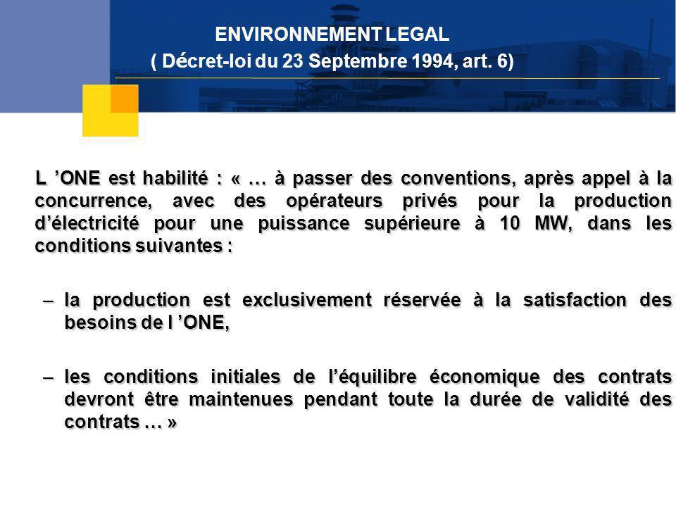 Juillet 2005 L 'ONE est habilité : « … à passer des conventions, après appel à la concurrence, avec des opérateurs privés pour la production d'électri