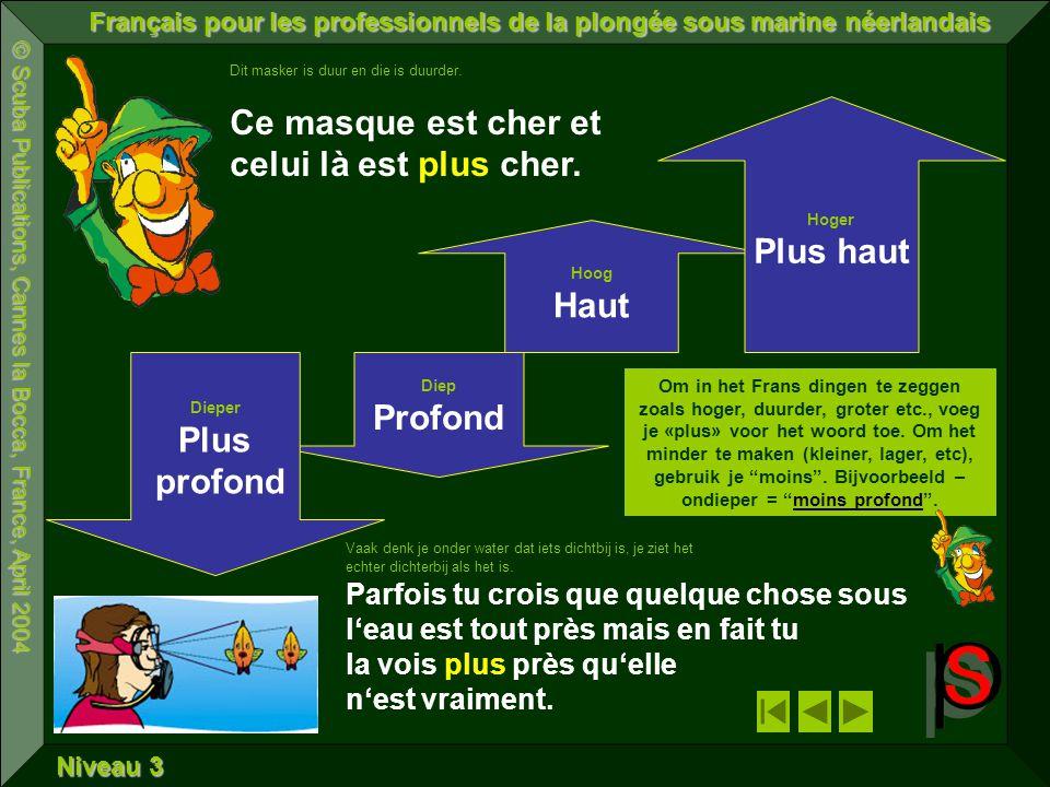 © Scuba Publications, Cannes la Bocca, France, April 2004 Français pour les professionnels de la plongée sous marine néerlandais Niveau 2 Garde le récif à ton épaule droite.
