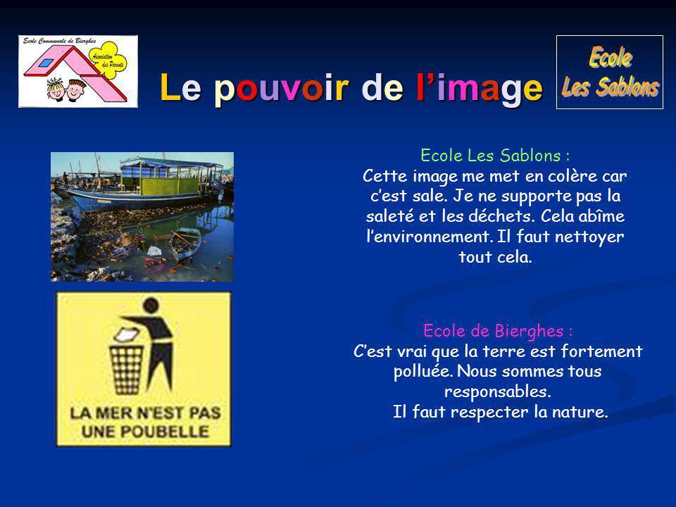 Le pouvoir de l'image Ecole de Bierghes : C'est vrai que la terre est fortement polluée.
