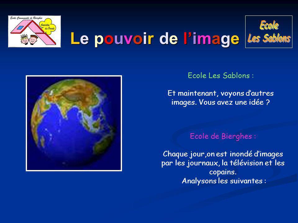 Le pouvoir de l'image Ecole Les Sablons : Et maintenant, voyons d'autres images.