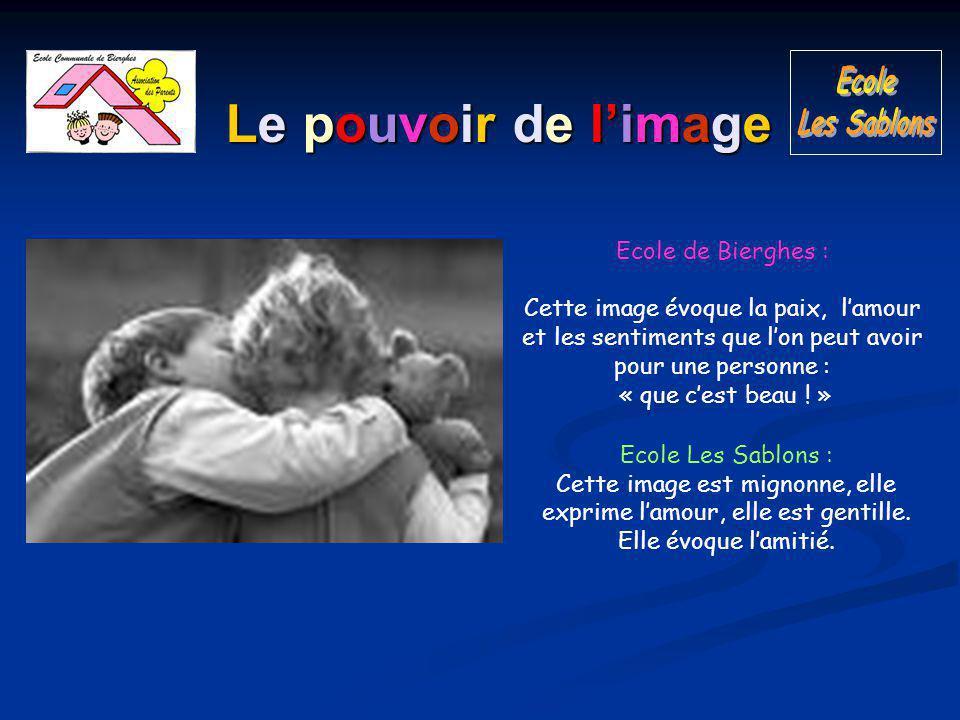 Le pouvoir de l'image Ecole de Bierghes : Cette image évoque la paix, l'amour et les sentiments que l'on peut avoir pour une personne : « que c'est beau .