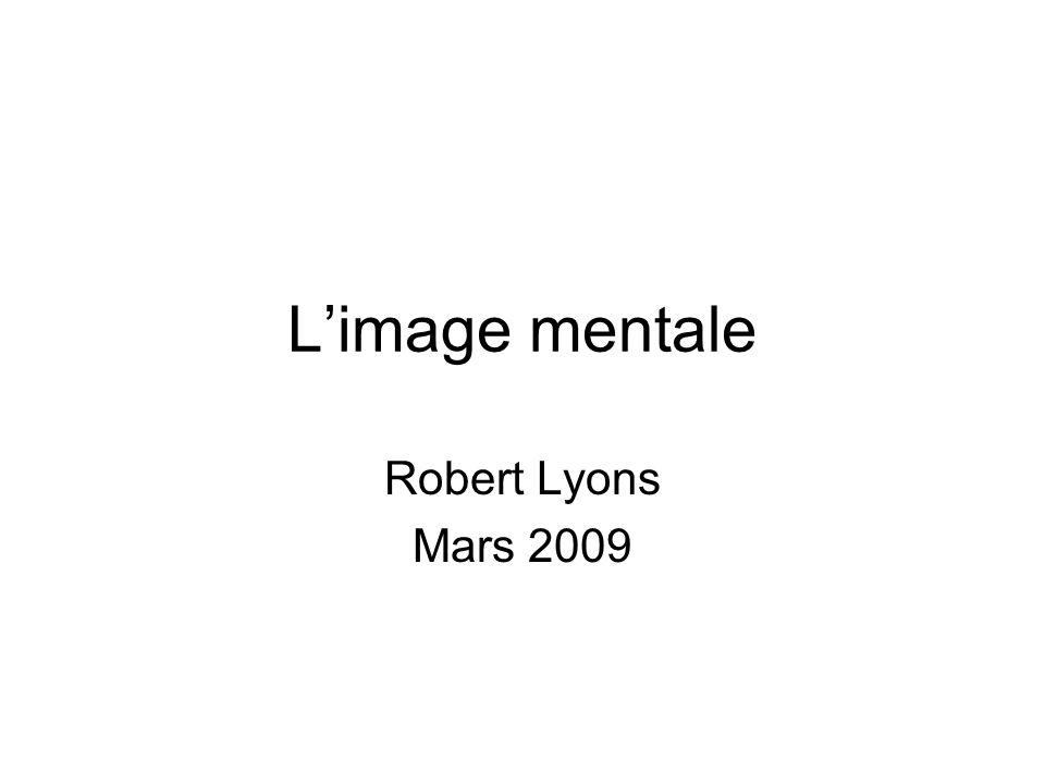 L'image mentale Robert Lyons Mars 2009