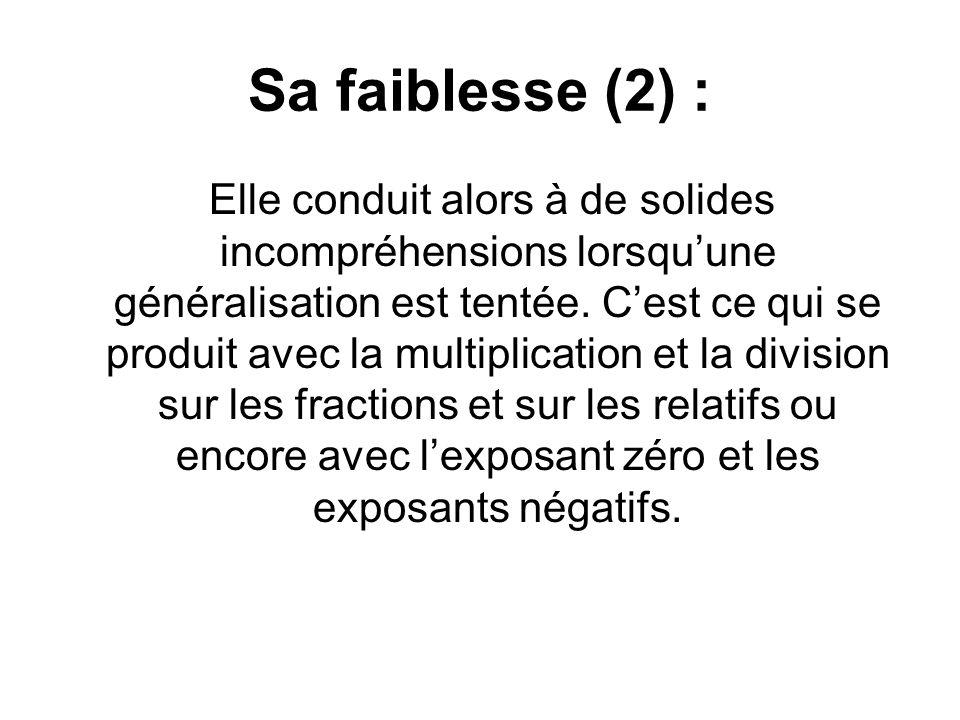 Sa faiblesse (2) : Elle conduit alors à de solides incompréhensions lorsqu'une généralisation est tentée.