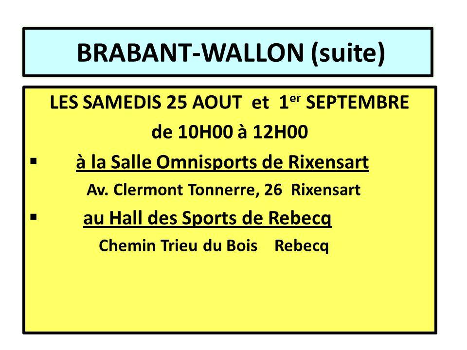 BRABANT-WALLON (suite) LES SAMEDIS 25 AOUT et 1 er SEPTEMBRE de 10H00 à 12H00  à la Salle Omnisports de Rixensart Av.