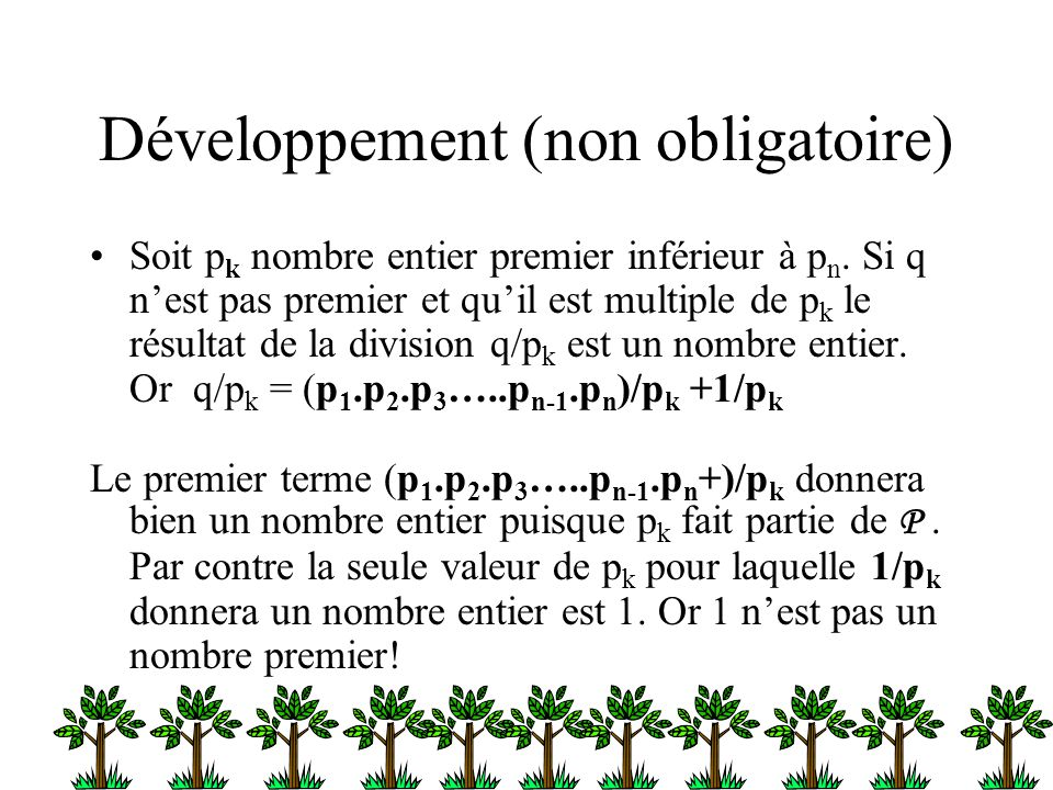 Développement (non obligatoire) Soit p k nombre entier premier inférieur à p n. Si q n'est pas premier et qu'il est multiple de p k le résultat de la