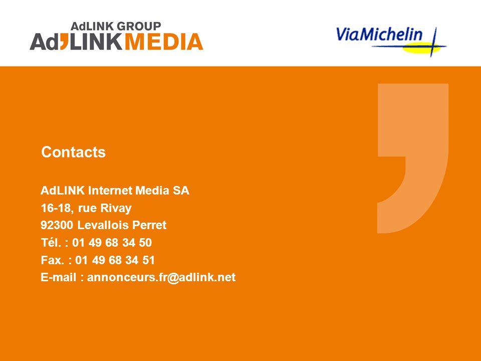 Contacts AdLINK Internet Media SA 16-18, rue Rivay 92300 Levallois Perret Tél. : 01 49 68 34 50 Fax. : 01 49 68 34 51 E-mail : annonceurs.fr@adlink.ne