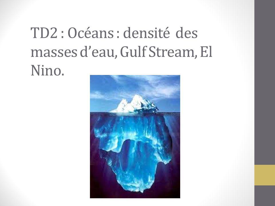 TD2 : Océans : densité des masses d'eau, Gulf Stream, El Nino.