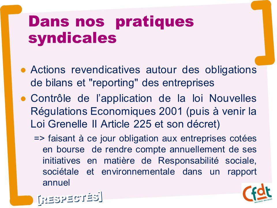 RESPECTÉS Dans nos pratiques syndicales Actions revendicatives autour des obligations de bilans et