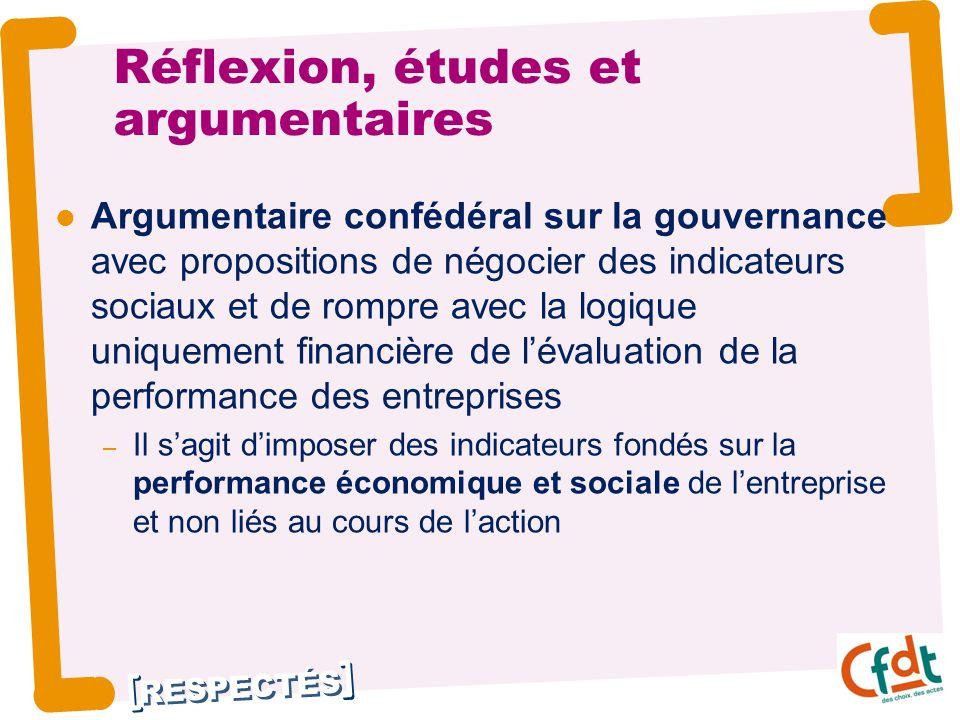 RESPECTÉS Argumentaire confédéral sur la gouvernance avec propositions de négocier des indicateurs sociaux et de rompre avec la logique uniquement fin