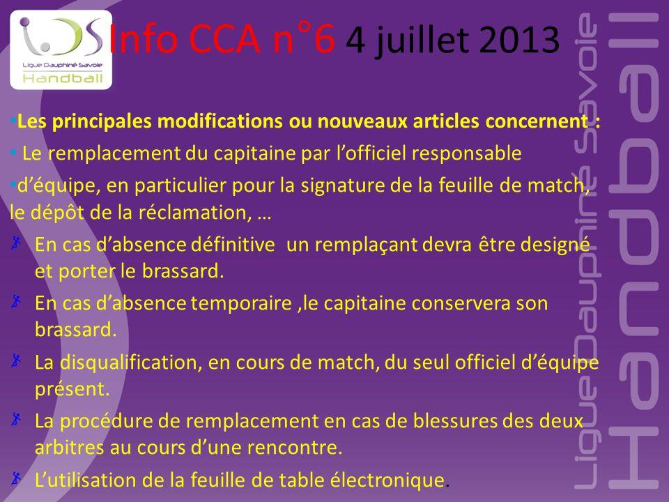 Info CCA n°6 4 juillet 2013 Les principales modifications ou nouveaux articles concernent : Le remplacement du capitaine par l'officiel responsable d'