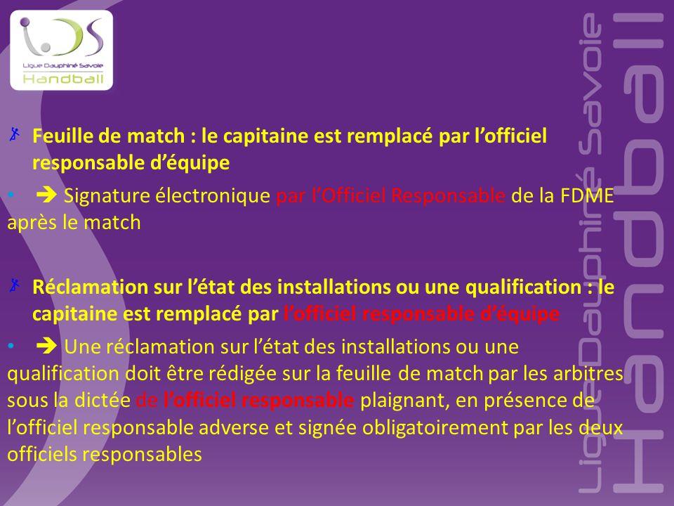 Feuille de match : le capitaine est remplacé par l'officiel responsable d'équipe  Signature électronique par l'Officiel Responsable de la FDME après