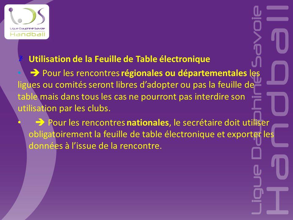 Utilisation de la Feuille de Table électronique  Pour les rencontres régionales ou départementales les ligues ou comités seront libres d'adopter ou p
