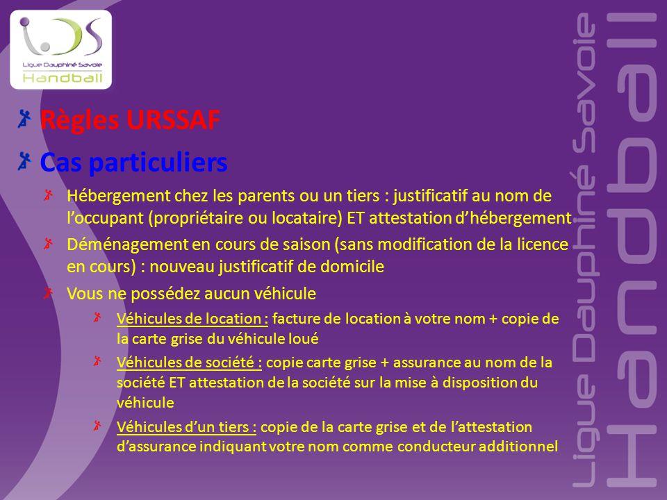 Règles URSSAF Cas particuliers Hébergement chez les parents ou un tiers : justificatif au nom de l'occupant (propriétaire ou locataire) ET attestation