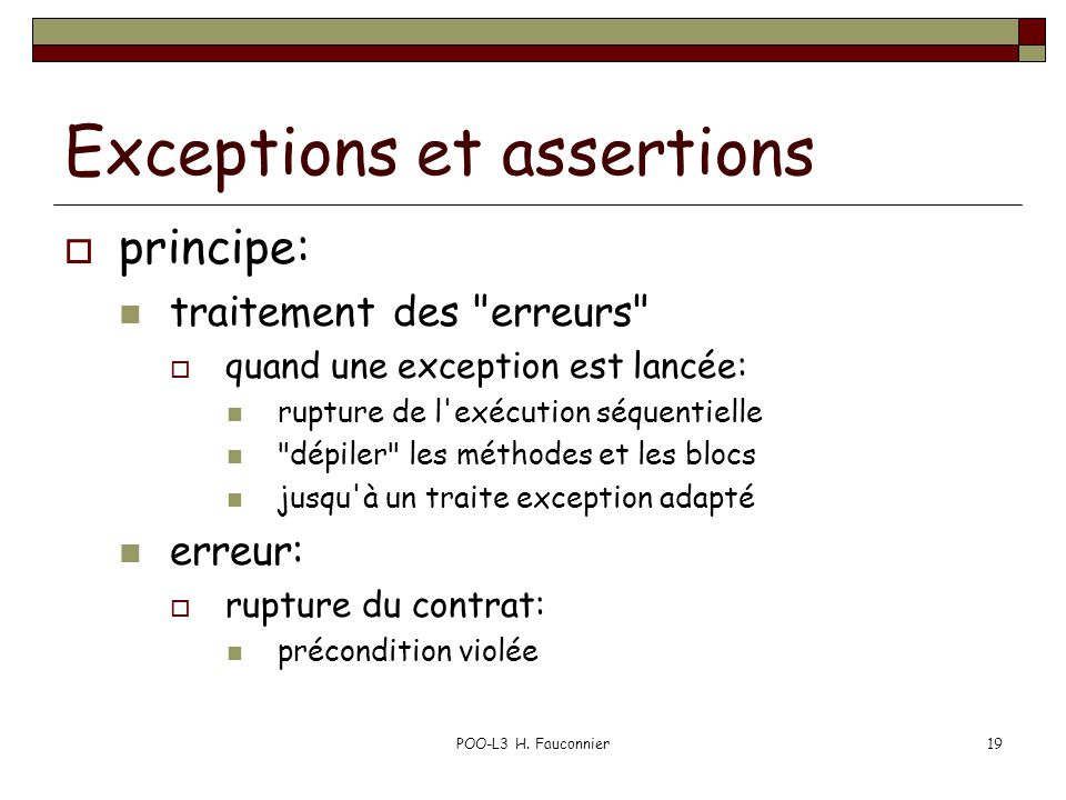 POO-L3 H. Fauconnier19 Exceptions et assertions  principe: traitement des