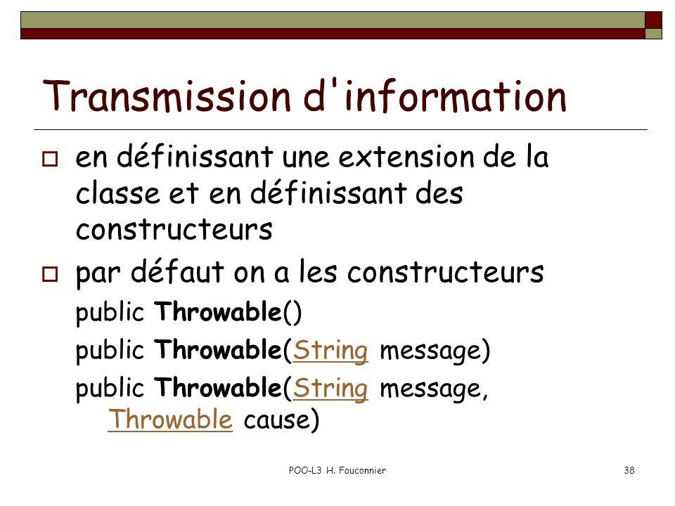 POO-L3 H. Fauconnier38 Transmission d'information  en définissant une extension de la classe et en définissant des constructeurs  par défaut on a le
