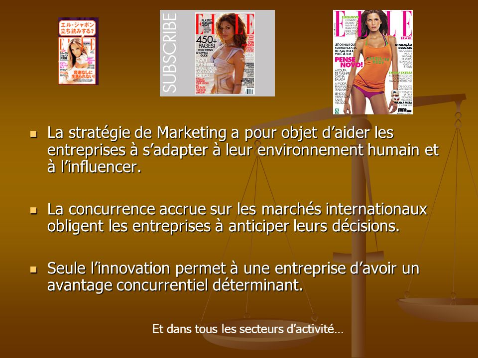 La stratégie de Marketing a pour objet d'aider les entreprises à s'adapter à leur environnement humain et à l'influencer. La stratégie de Marketing a