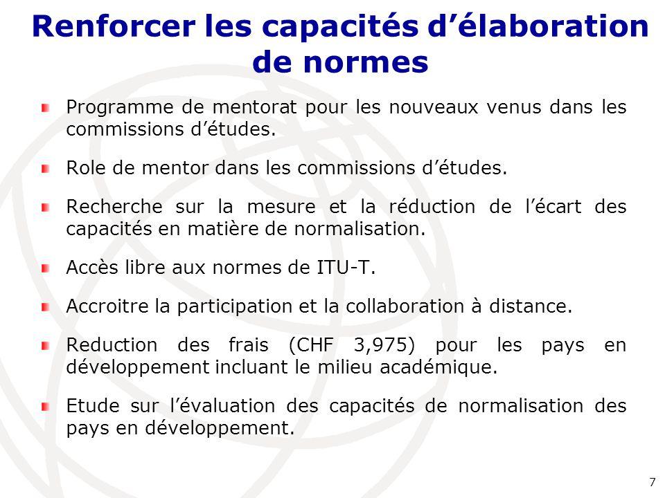 Renforcer les capacités d'élaboration de normes Programme de mentorat pour les nouveaux venus dans les commissions d'études. Role de mentor dans les c